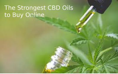 The Strongest CBD Oils To Buy Online 2020