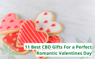 11 Best CBD Gifts For a Perfect Romantic Valentines Day